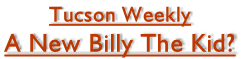 Tucson Weekly A New Billy The Kid?